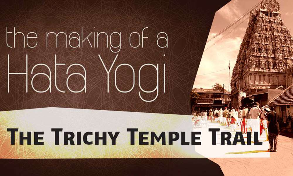 Making-of-Hata-Yogi-Trichy-Temple-Trail