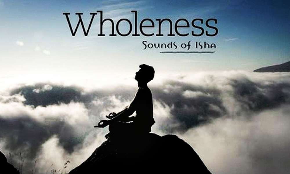 Wholeness – Sounds of Isha Single