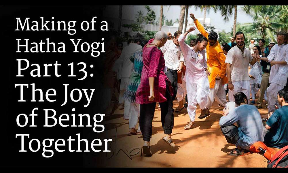 making-of-a-hatha-yogi-part-13-the-joy-of-being-together