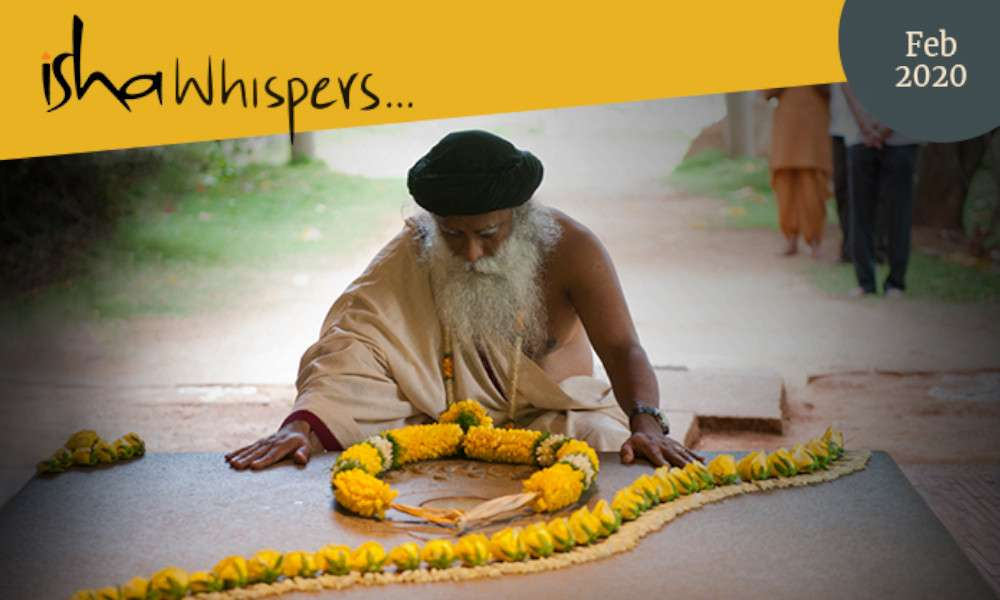 Isha Blog Article | Isha Whispers... Feb 2020