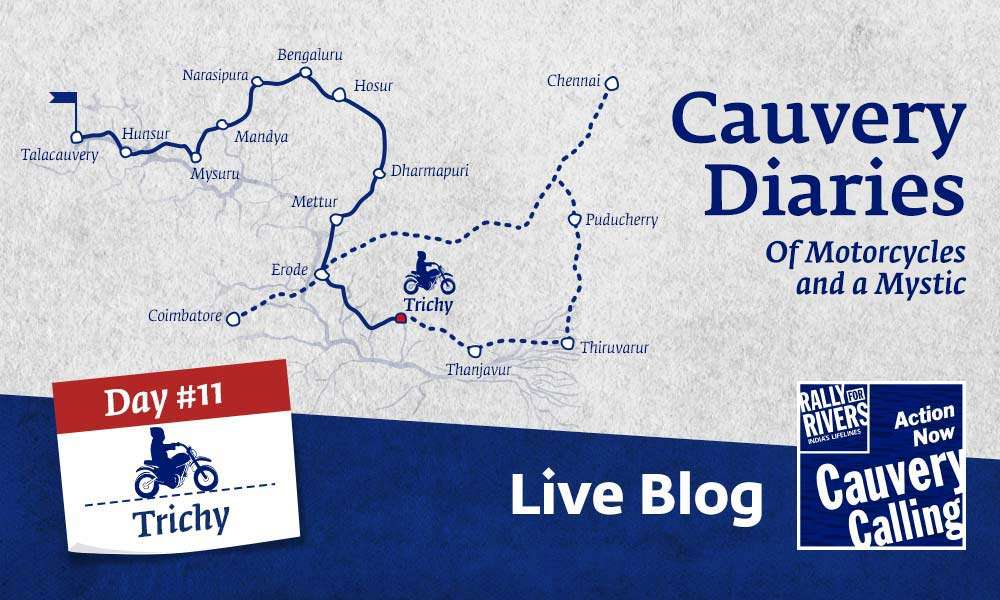 Day 11 - Cauvery Diaries: Of Motorcycles and a Mystic