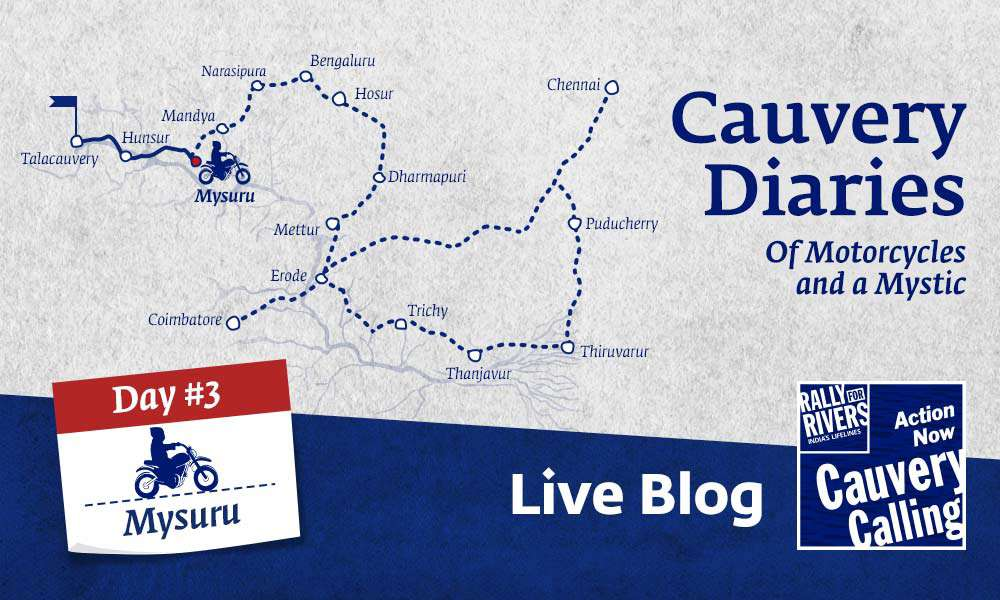 isha blog article   Day 3 - Cauvery Diaries: Of Motorcycles and a Mystic