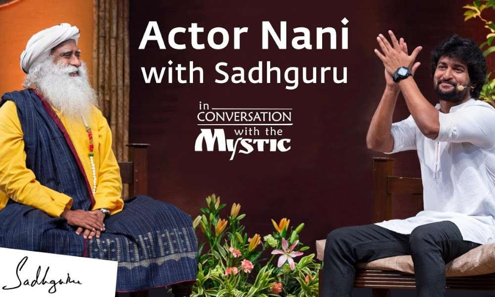 Sadhguru Wisdom Audio | Actor Nani with Sadhguru - In Conversation with the Mystic