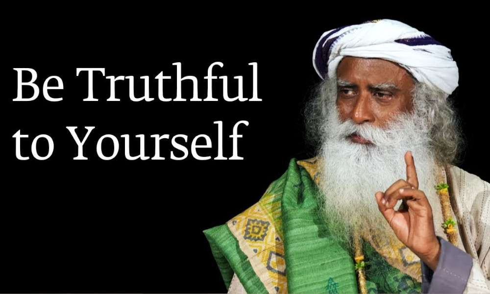sadhguru wisdom audio | be truthful to yourself
