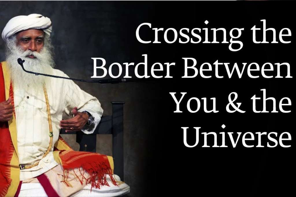 sadhguru wisdom audio | crossing the border between you and the universe | sadhguru with bsf
