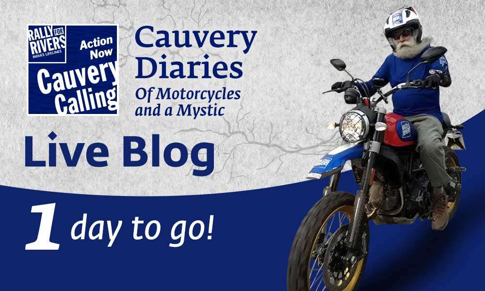 isha blog article |1 Day To Go - Cauvery Diaries: Of Motorcycles and a Mystic