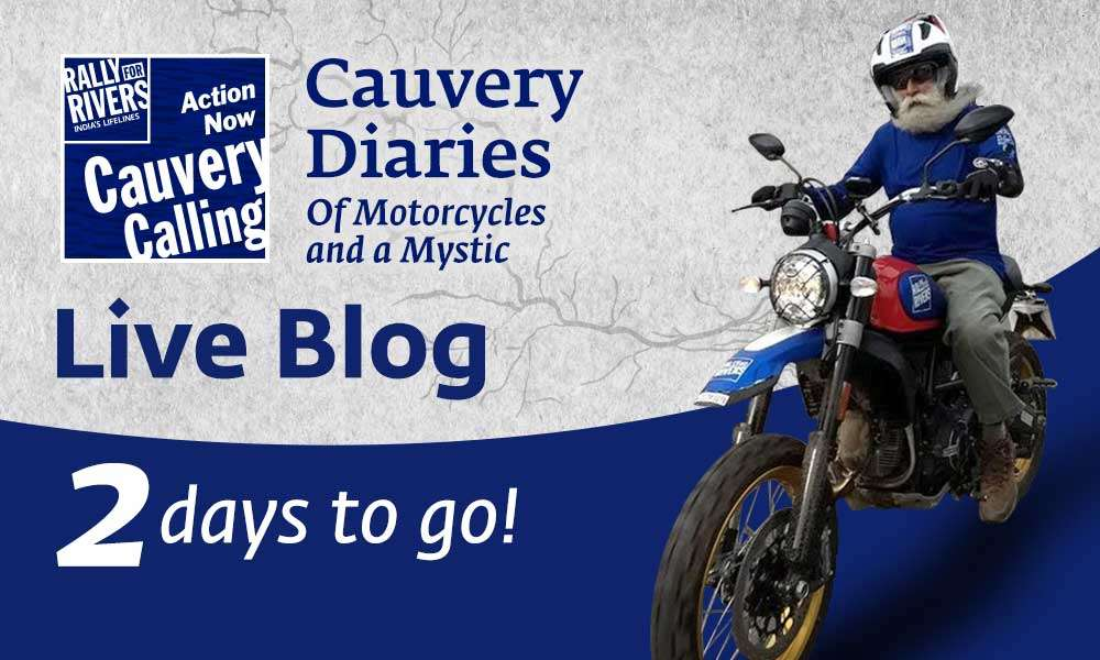 isha blog article | 2 Days to Go - Cauvery Diaries: Of Motorcycles and a Mystic