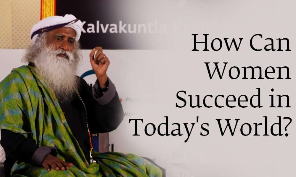 sadhguru audio wisdom | how can a women suceed in today's world