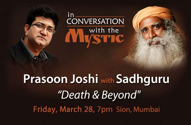 Sadhguru & Prasoon Joshi Inconversation - March 28