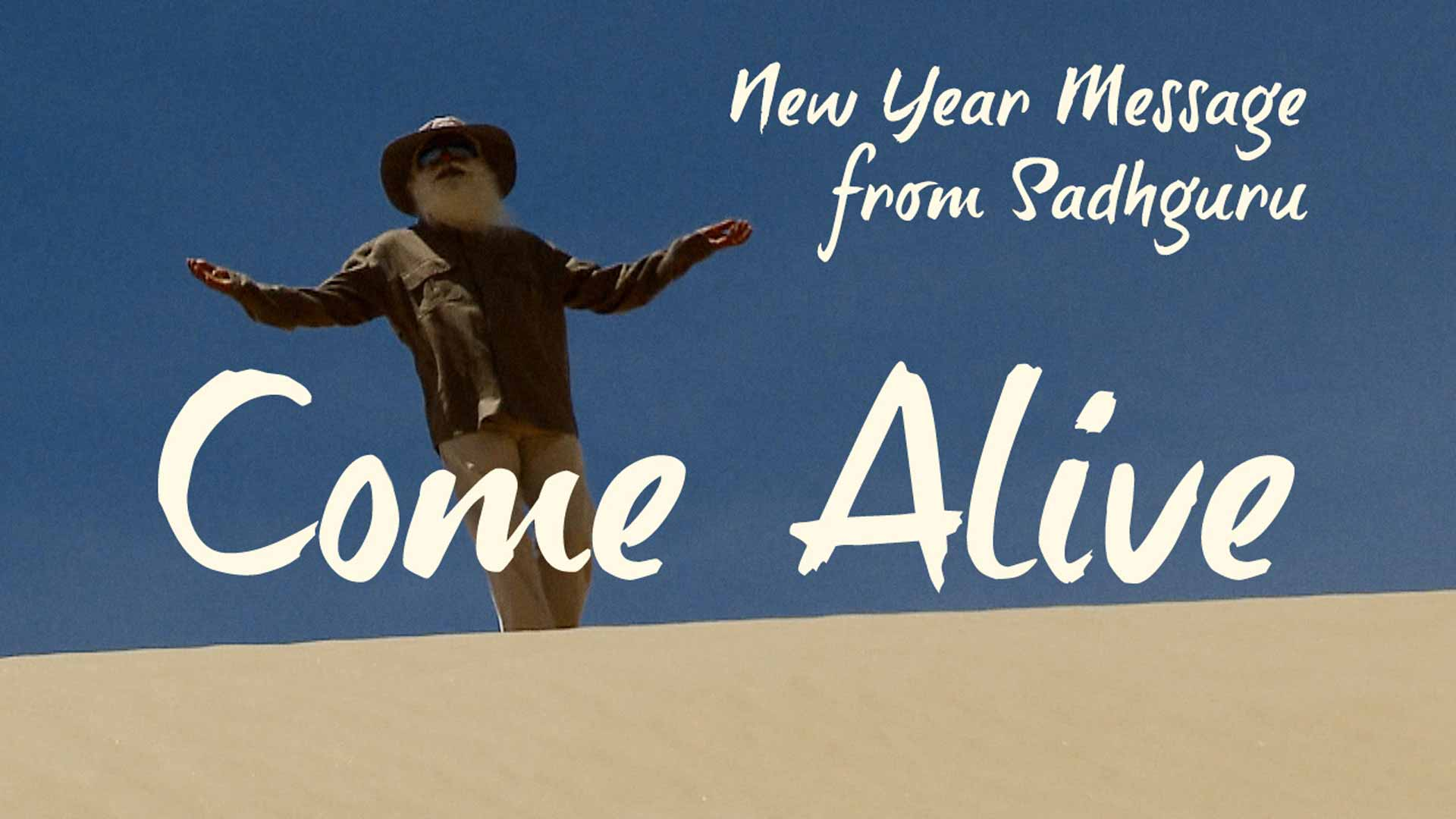 new year message from sadhguru come alive isha sadhguru