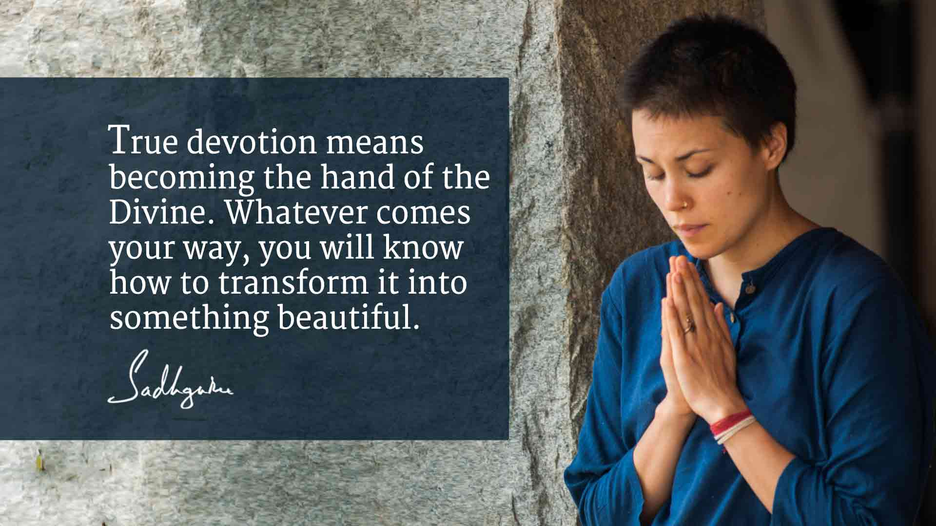 7 Quotes on Devotion from Sadhguru