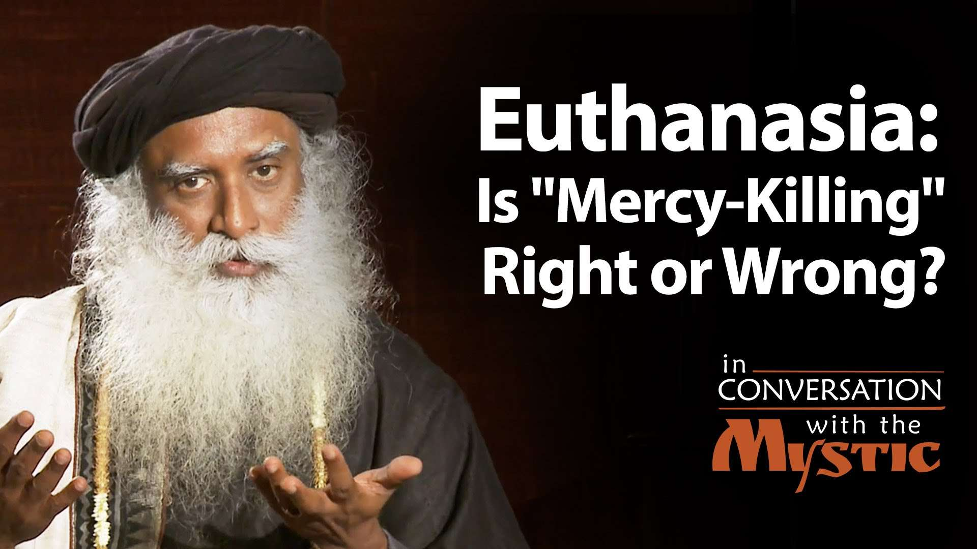 euthanasia is mercy killing right or wrong   prasoon joshi with  euthanasia is mercy killing right or wrong   prasoon joshi with sadhguru