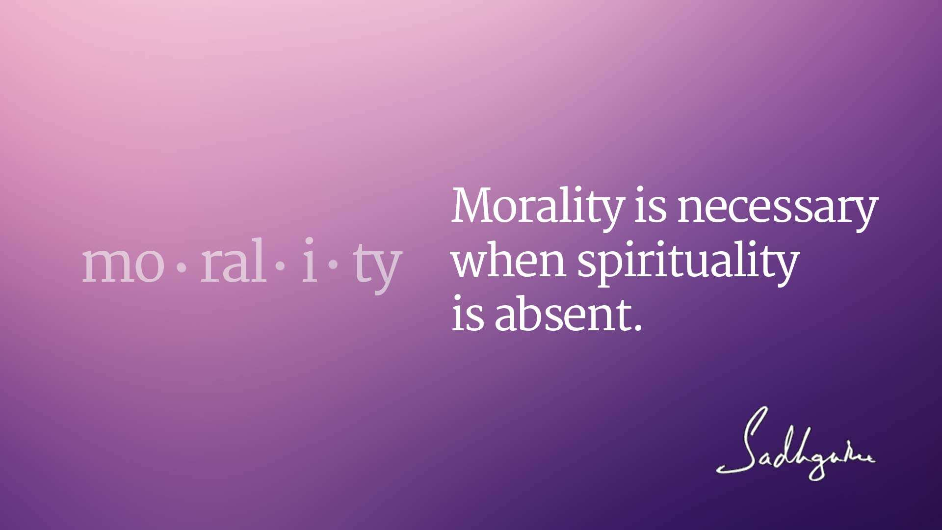 Quotes on Morality by Sadhguru