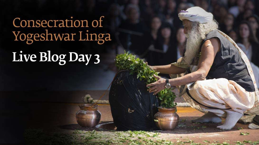 Consecration of Yogeshwar Linga: Live Blog Day 3