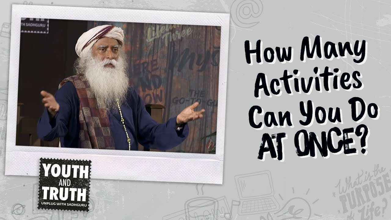 How Many Activities Can Sadhguru Do At Once? Youth AND Truth