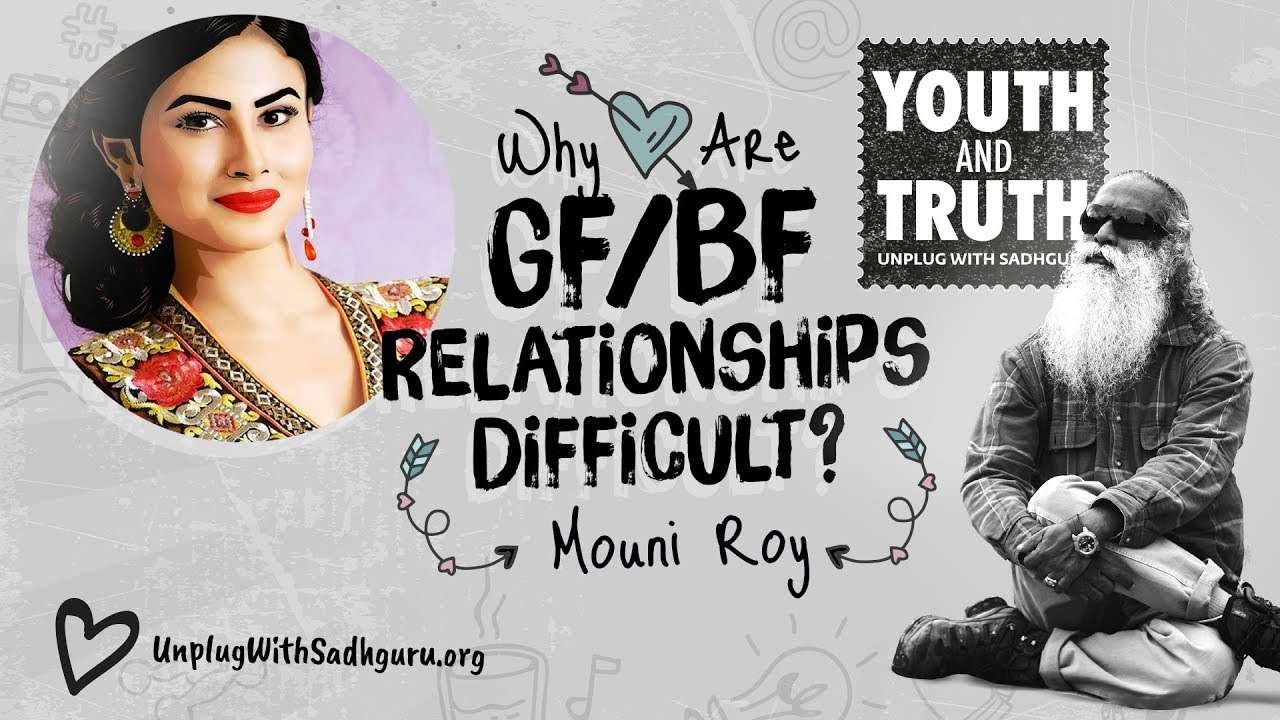 Why Are Gf:Bf Relationships Difficult? Mouni Roy Asks Sadhguru