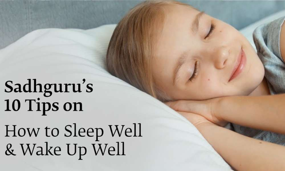 sadhguru wisdom audio | sadhgurus 10 tips to sleep well & wake up well