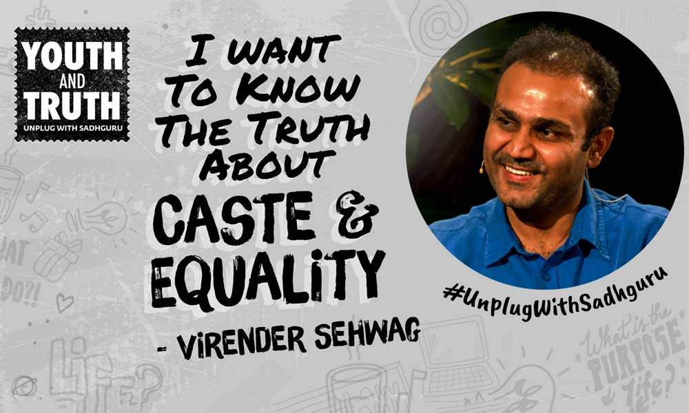 How to End Caste System in India? Virender Sehwag Asks Sadhguru