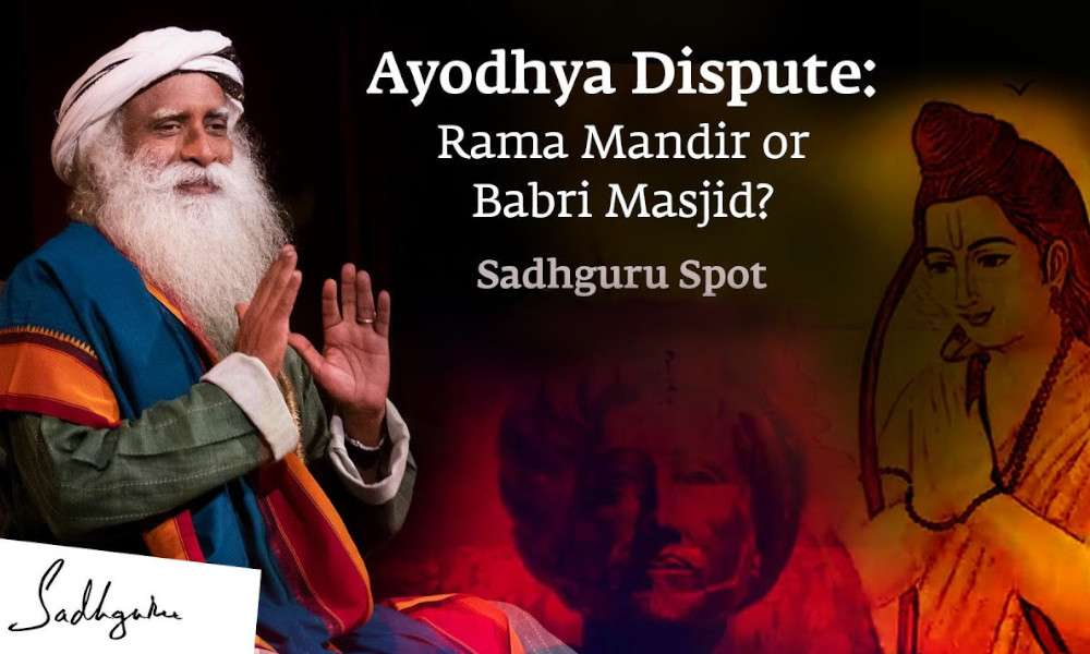 Sadhguru Spot | Ayodhya Dispute: Comparing the Legacy of Ram & Babur