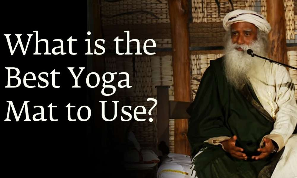 sadhguru wisdom audio | what is the best yoga mat to use