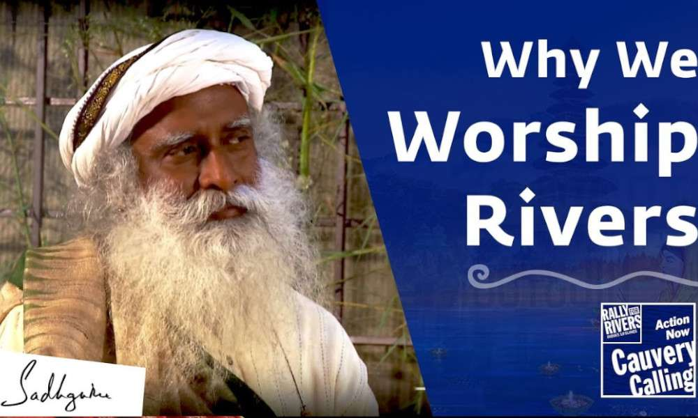 sadhguru wisdom audio | why rivers are worshiped in indian culture