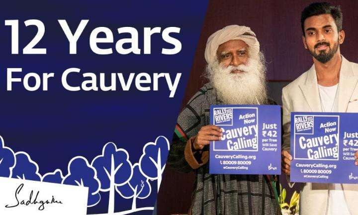sadhguru wisdom video | sadhguru is investing 12 years of his life for cauvery