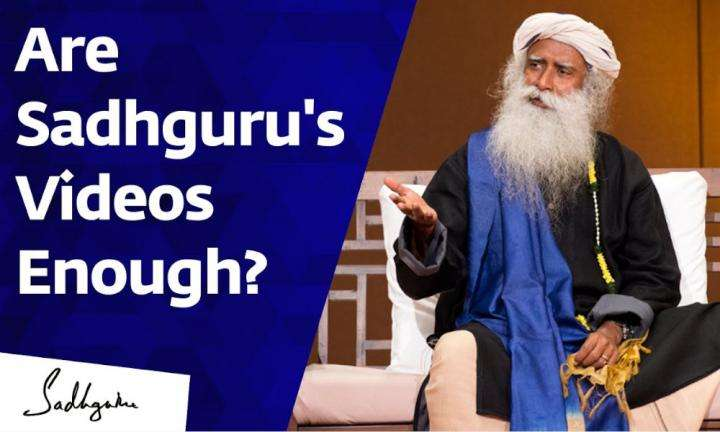 Sadhguru Wisdom Video | Is Watching All of Sadhguru's YouTube Videos Enough?