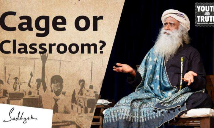 sadhguru wisdom video | Caged in a Classroom? Sadhguru on the Great Student Predicament