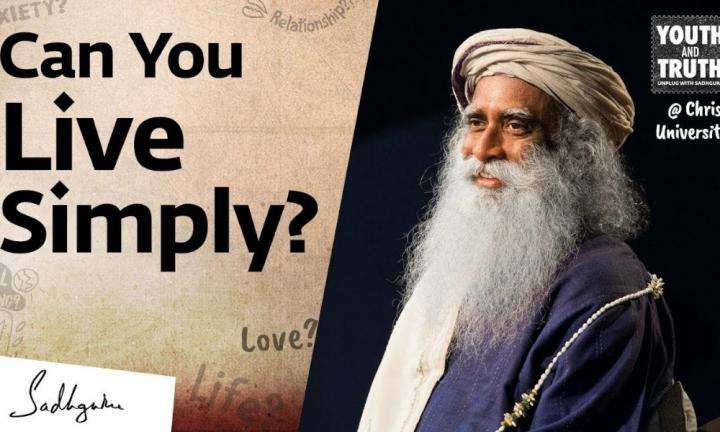 sadhguru wisdom video | youth and truth | how to simplify & declutter your life