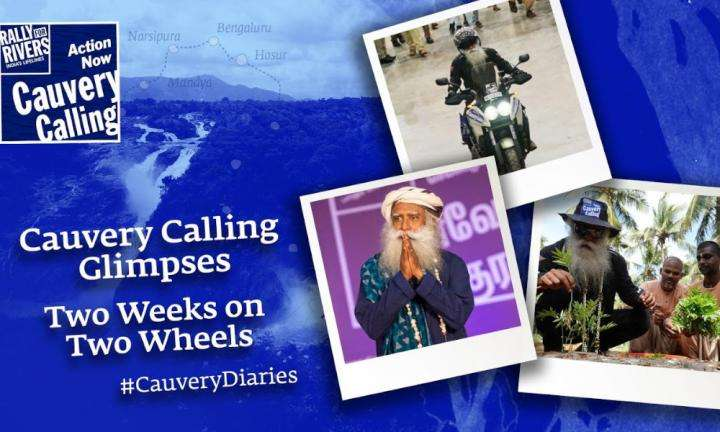 sadhguru wisdom video | Two Weeks on Two Wheels - Cauvery Calling Glimpses