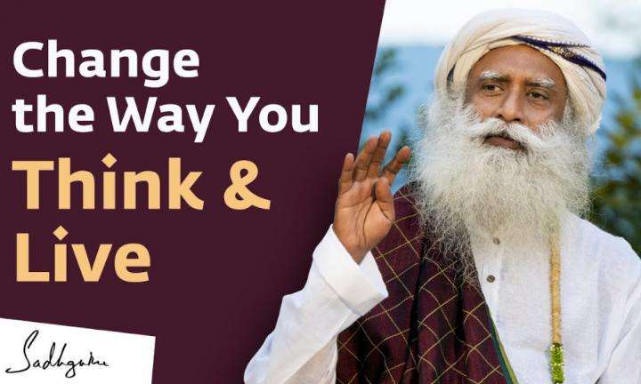 Sadhguru Wisdom Video | Simple Tools To Change the Way You Think & Live | Inner Engineering Online
