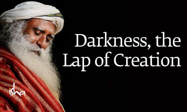 sadhguru wisdom audio | darkness the lap of creation