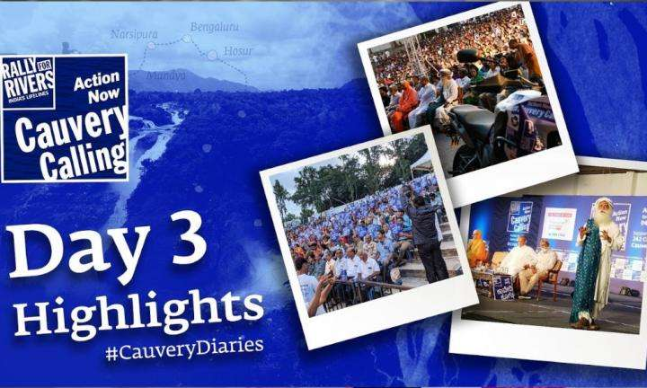 sadhguru wisdom video | Day 3 Highlights #CauveryDiaries