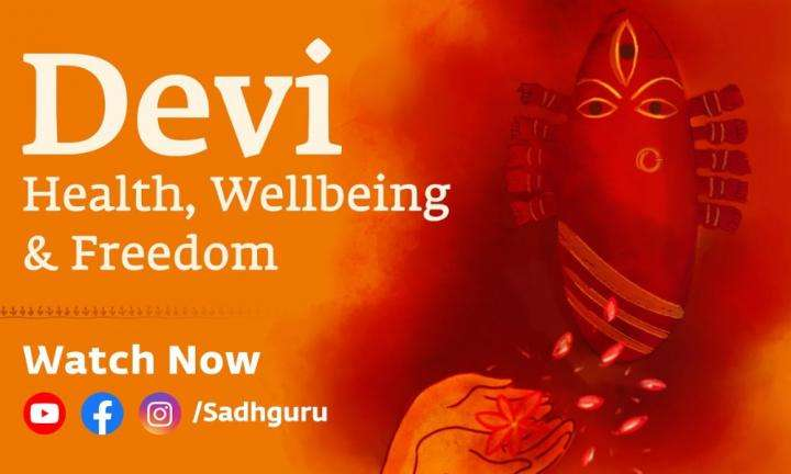 Sadhguru Wisdom Video | Devi: Finding Health, Wellbeing & Transcendence