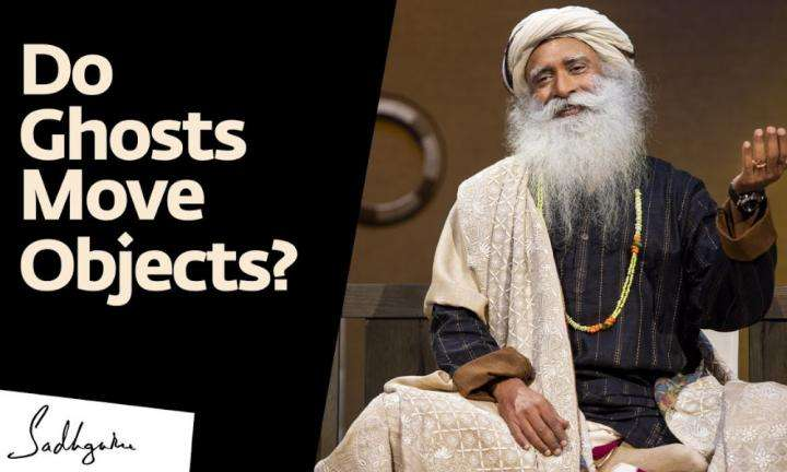 Sadhguru wisdom video | Sadhguru Explains Ghosts, Hauntings & Paranormal Activity