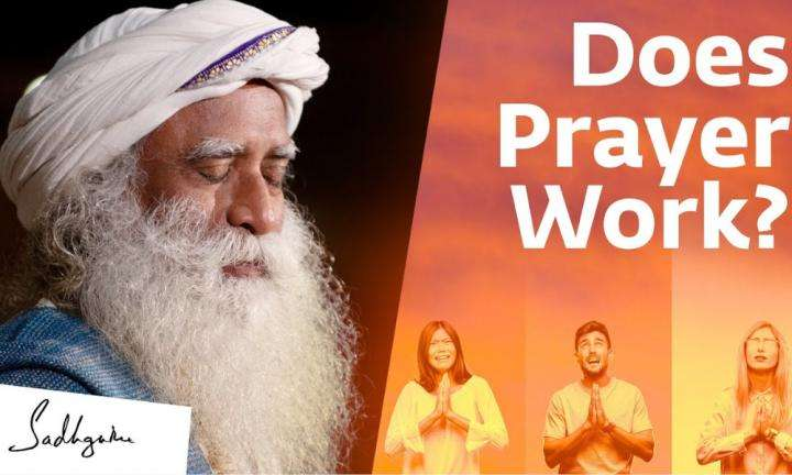 Sadhguru Wisdom Video | Should You Pray To God? Sadhguru's Eye-opening Answer
