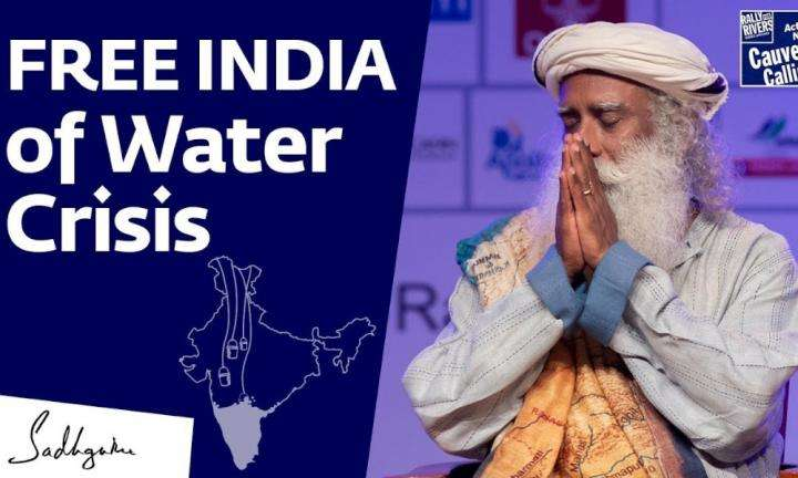 sadhguru wisdom video | sadhguru calls to free india from water crisis