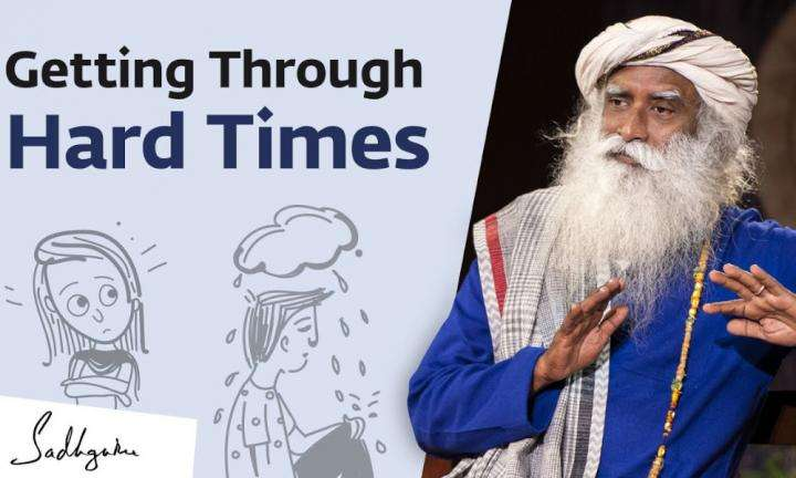 Sadhguru Wisdom Video | How Do We Handle Hard Times in Life? Sadhguru Answers