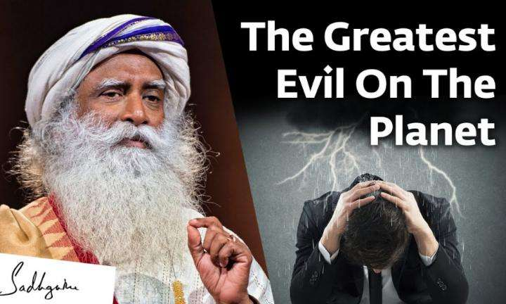 Sadhguru Wisdom Video | What is the Greatest Evil on this Planet?
