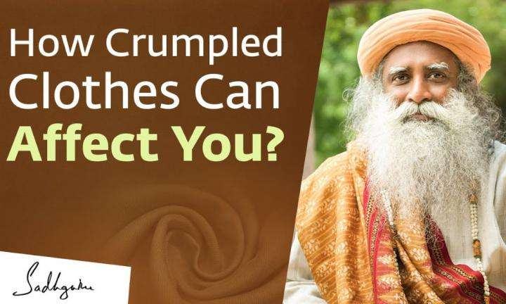 Sadhguru Wisdom Video | Folding Your Clothes Neatly: Why Is It Important?