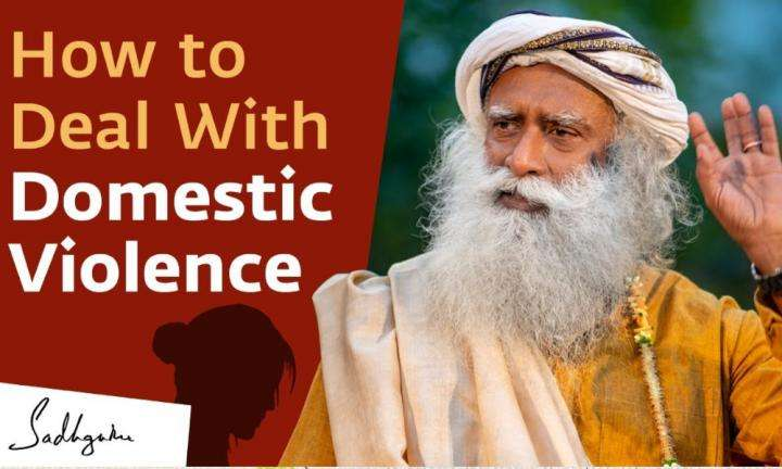 Sadhguru Wisdom Video | How to Deal With Domestic Violence During the Lockdown