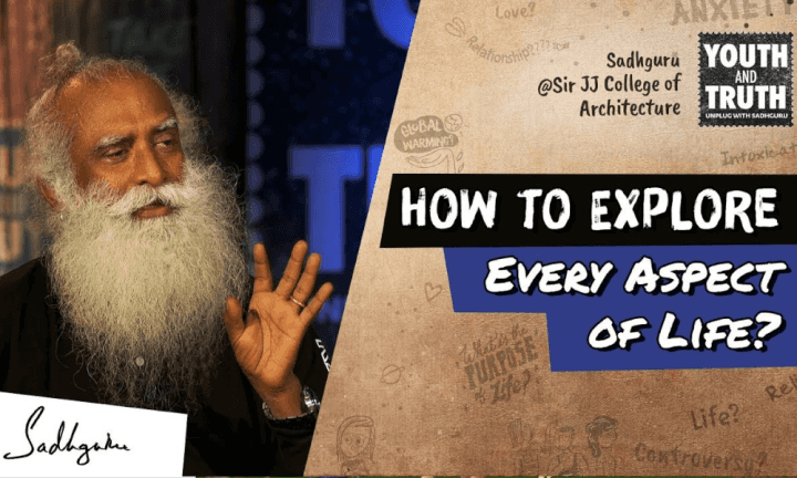 how-to-explore-every-aspect-of-life-sadhguru-wisdom-video-youth-and-truth-event-at-jj-college-of-architecture
