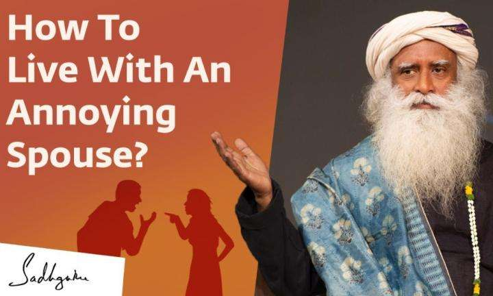 Sadhguru Wisdom Video | How Not To Get Irritated By Your Wife/Husband - Sadhguru Speaks!