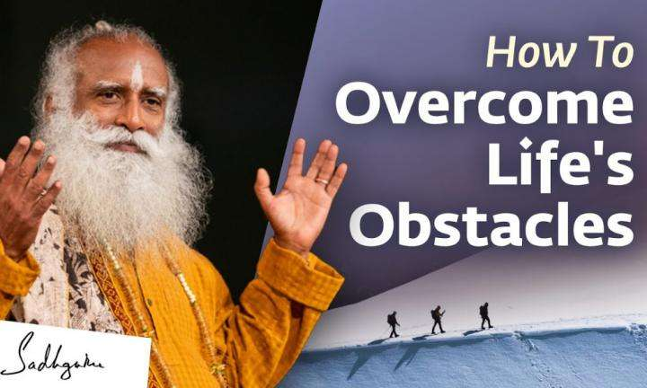 How To Overcome Life's Obstacles
