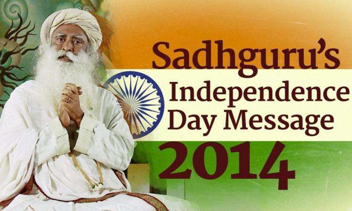 Sadhguru's Independence Day Message 2014
