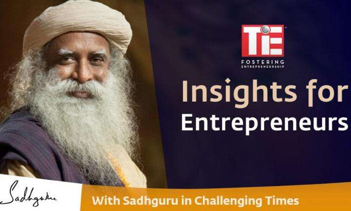 Insights For Entrepreneurs | TIE Global With Sadhguru in Challenging Times
