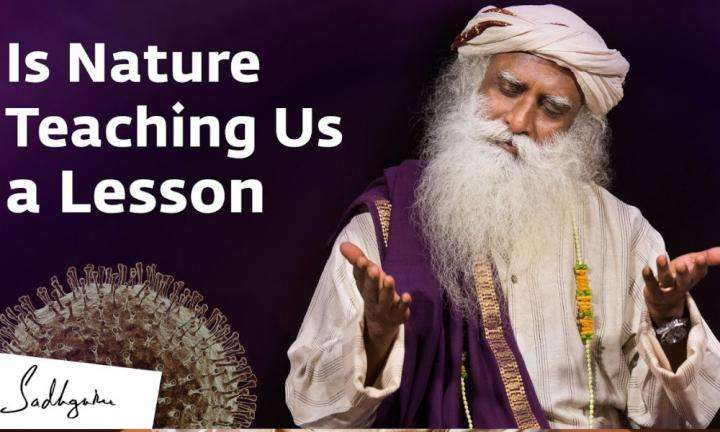Sadhguru Wisdom Video | Is Nature Teaching Us a Lesson?