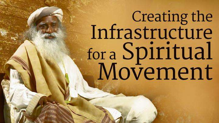 Creating the Infrastructure for a Spiritual Movement