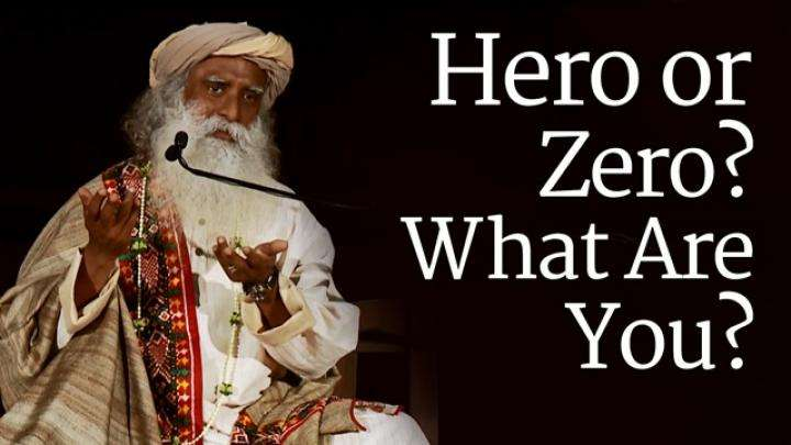 Hero or Zero? What Are You?