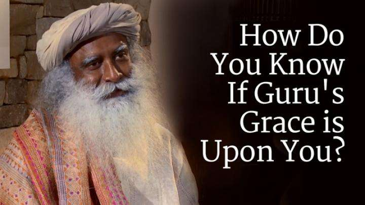 How Do You Know If Guru's Grace is Upon You?